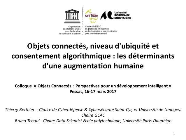 Objets connectés, niveau d'ubiquité et consentement algorithmique : les déterminants d'une augmentation humaine Colloque «...