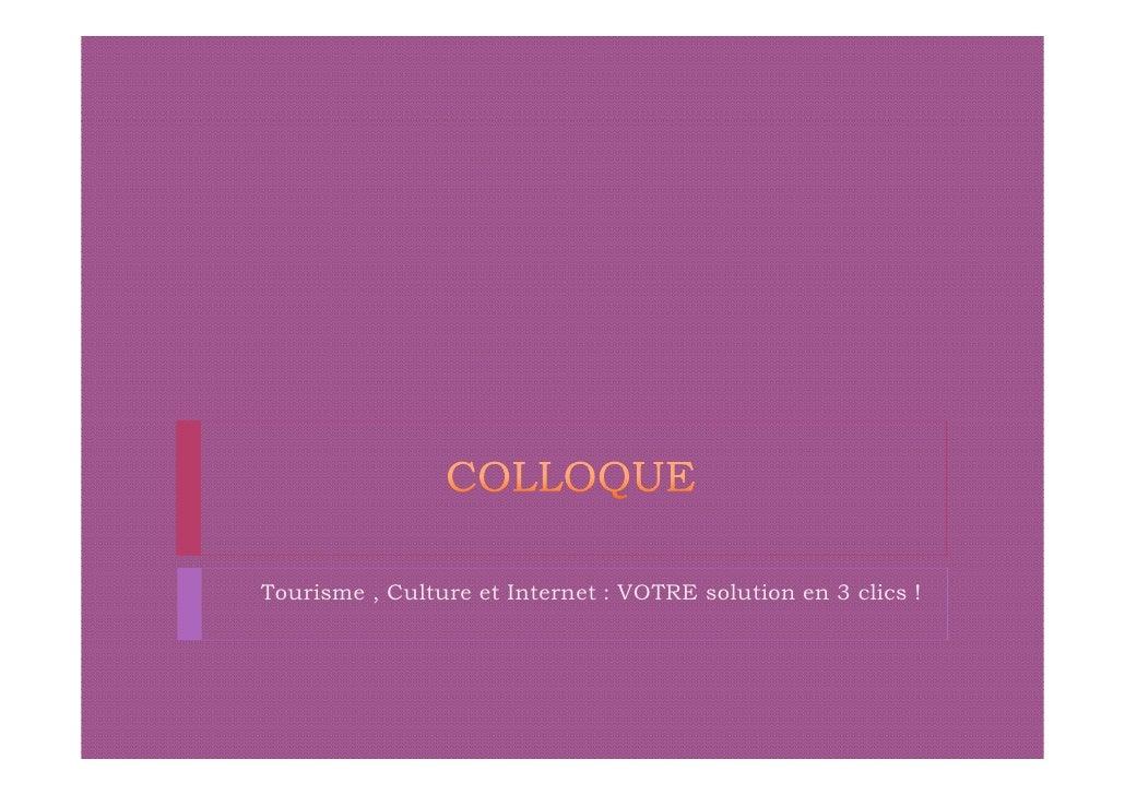Tourisme , Culture et Internet : VOTRE solution en 3 clics !