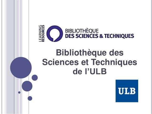 Bibliothèque des Sciences et Techniques de l'ULB