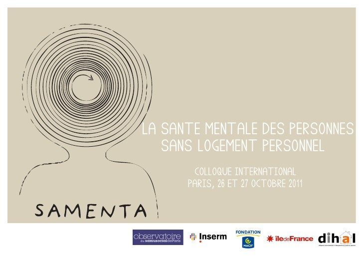 """LA SANTE MENTALE DES PERSONNES    SANS-LOGEMENT PERSONNEL""           COLLOQUE international          PARIS, 26 ET 27 OCTO..."