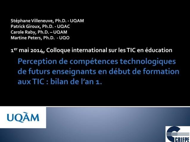 StéphaneVilleneuve, Ph.D. - UQAM Patrick Giroux, Ph.D. - UQAC Carole Raby, Ph.D. – UQAM Martine Peters, Ph.D. - UQO 1er ma...