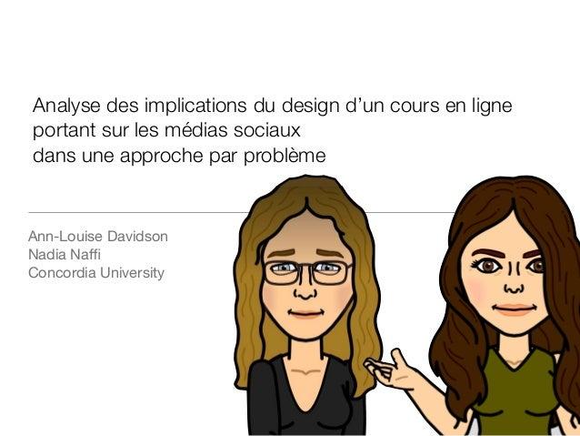 Analyse des implications du design d'un cours en ligne portant sur les médias sociaux dans une approche par problème Ann-L...