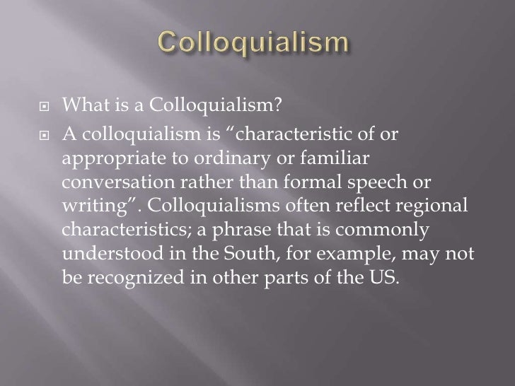 Colloquialism Examples