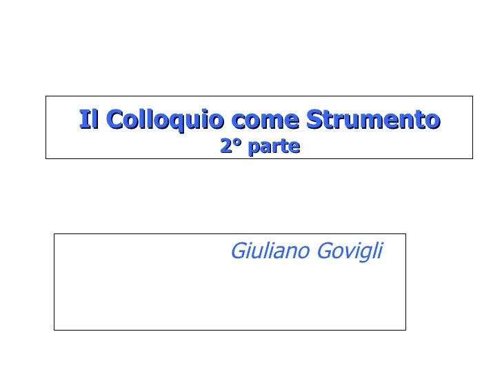 Il Colloquio come Strumento 2° parte Giuliano Govigli
