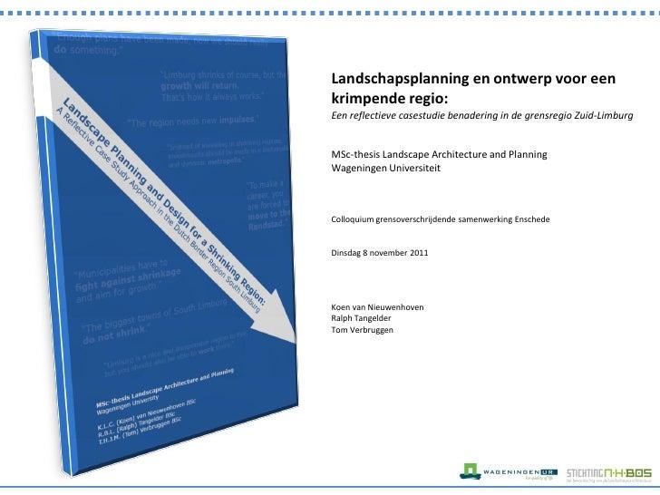 Landschapsplanning en ontwerp voor eenkrimpende regio:Een reflectieve casestudie benadering in de grensregio Zuid-LimburgM...