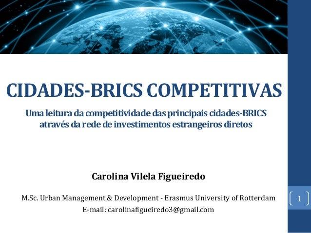 CIDADES-‐BRICS  COMPETITIVAS   Uma  leitura  da  competitividade  das  principais  cidades-‐BRICS   at...