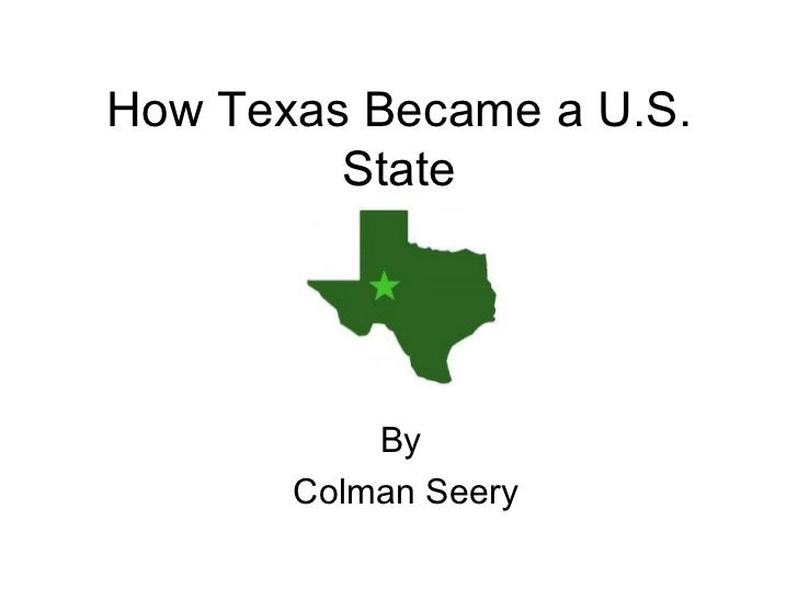 How Texas Became a U.S. State By  Colman Seery
