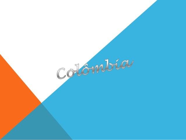 Colômbia, oficialmente República daColômbia (em espanhol: República de Colombia), é uma repúblicaconstitucional do noroest...