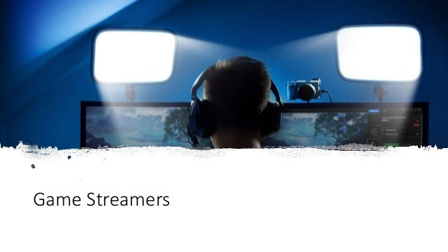 Game Streamers