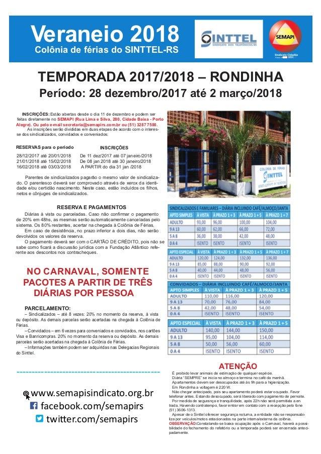 INSCRIÇÕES: Estão abertas desde o dia 11 de dezembro e podem ser feitas diretamente no SEMAPI (Rua Lima e Silva, 280, Cida...