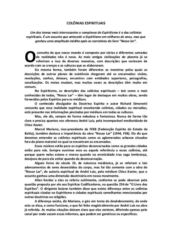 COLÔNIAS ESPIRITUAIS    Um dos temas mais interessantes e complexos do Espiritismo é o das colônias espirituais. É um assu...