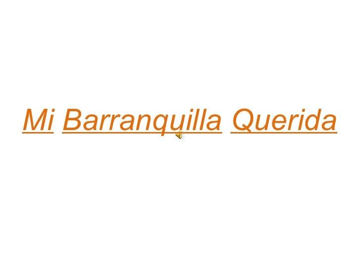 Mi   Barranquilla   Querida