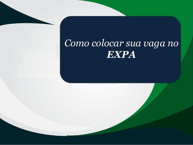 Como colocar sua vaga no EXPA