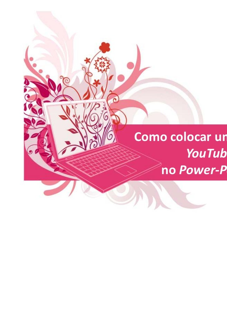 Como colocar um vídeo do        YouTube   no Power-Point ?