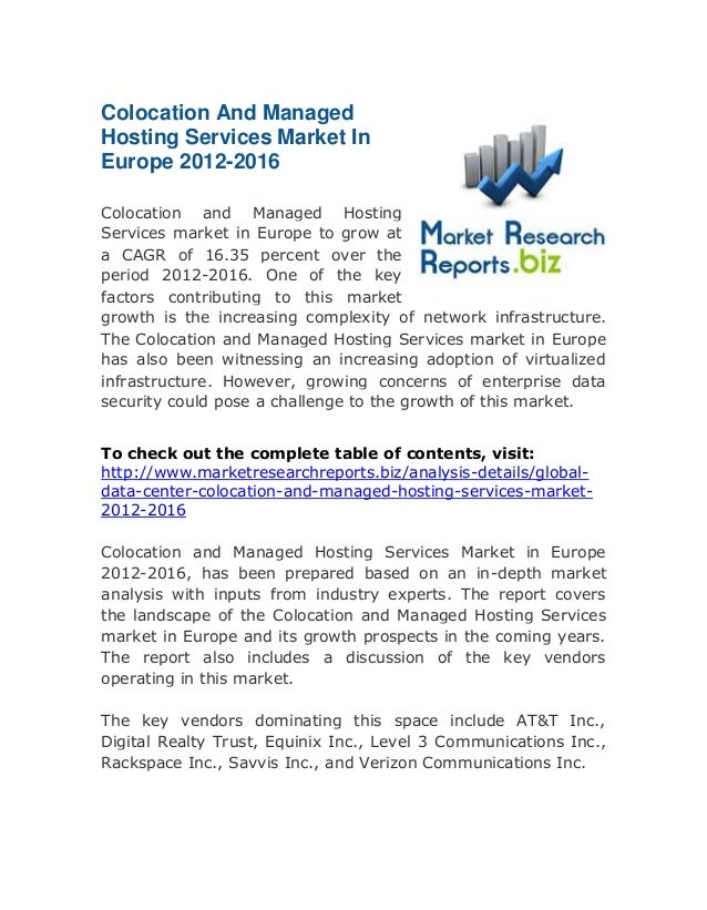 Colocation And Managed Hosting Services Market In Europe 2012-2016 Colocation and Managed Hosting Services market in Europ...