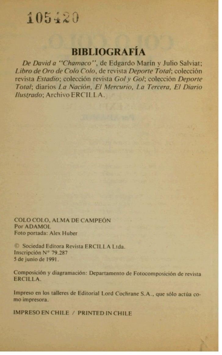 COLO COLO. ALMA DE CAMPEdNColo Colo ha sido, incluso, medida en el dmbito laboral. Lostrabqjadom, mayoritariamente colocol...