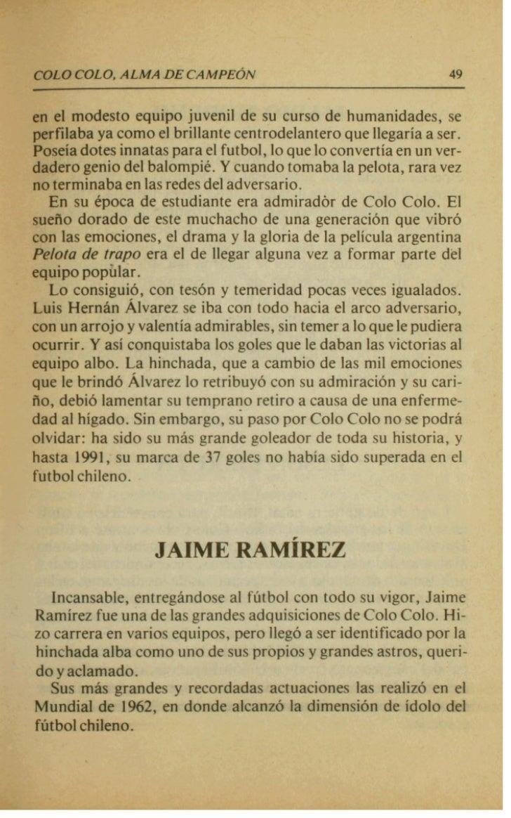 esttlvo en Espaila le impidieron haber sido el                    la historia de Colo Colo, per0 no fueron             a q...
