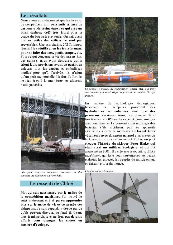 Les résultatsNous avons ainsi découvert que les bateauxde compétition sont construits à base decarbone et de résine époxy ...