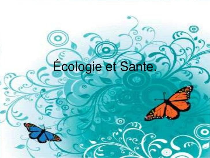 Écologie et Sante.