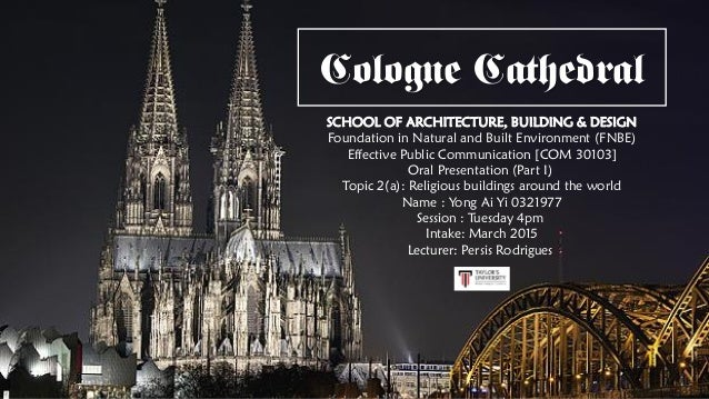 Cologne Cathedral SCHOOL OF ARCHITECTURE, BUILDING & DESIGN Foundation in Natural and Built Environment (FNBE) Effective P...