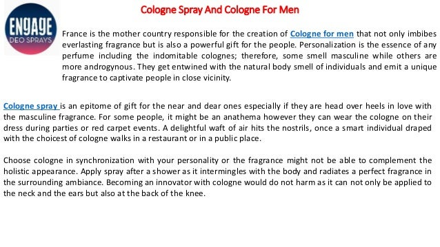 Cologne Spray And Cologne For Men France is the mother country responsible for the creation of Cologne for men that not on...