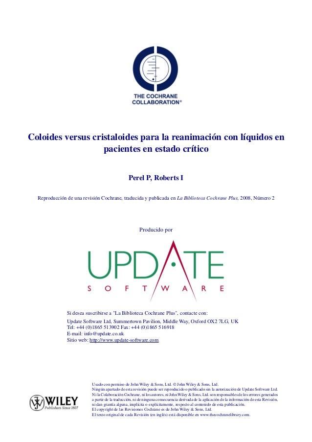 Coloides versus cristaloides para la reanimación con líquidos en pacientes en estado crítico Perel P, Roberts I Reproducci...