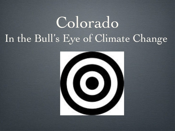Colorado In the Bull's Eye of Climate Change