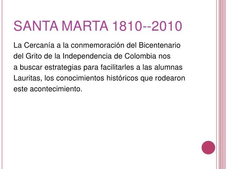 SANTA MARTA 1810--2010<br />La Cercanía a la conmemoración del Bicentenario<br />del Grito de la Independencia de Colombia...