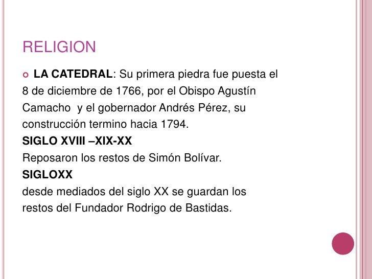 RELIGION<br />LA CATEDRAL: Su primera piedra fue puesta el<br />8 de diciembre de 1766, por el Obispo Agustín<br />Camacho...