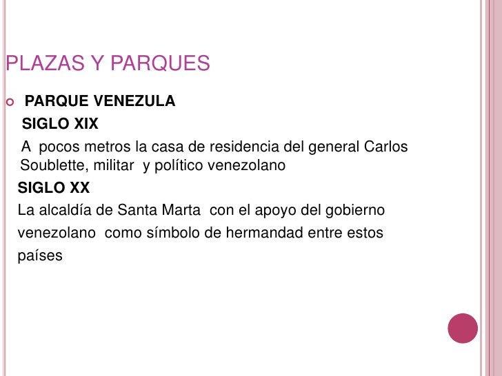 PLAZAS Y PARQUES<br />PARQUE VENEZULA<br />    SIGLO XIX <br />    A  pocos metros la casa de residencia del general Carlo...