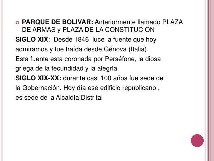 PARQUE DE BOLIVAR: Anteriormente llamado PLAZA DE ARMAS y PLAZA DE LA CONSTITUCION<br />SIGLO XIX:  Desde 1846  luce la fu...