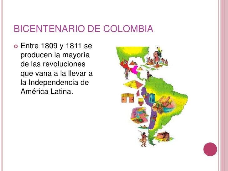 BICENTENARIO DE COLOMBIA<br />Entre 1809 y 1811 se producen la mayoría de las revoluciones que vana a la llevar a la Indep...