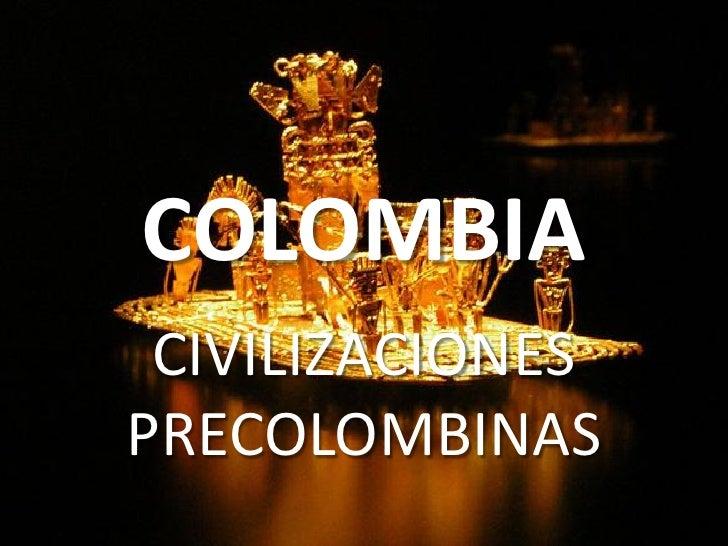 COLOMBIA  CIVILIZACIONES PRECOLOMBINAS