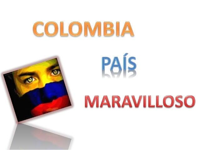 Es un país de América, su capital es Bogotá, rico en agua por estar rodeado de costas en el océano pacifico y en el mar Ca...
