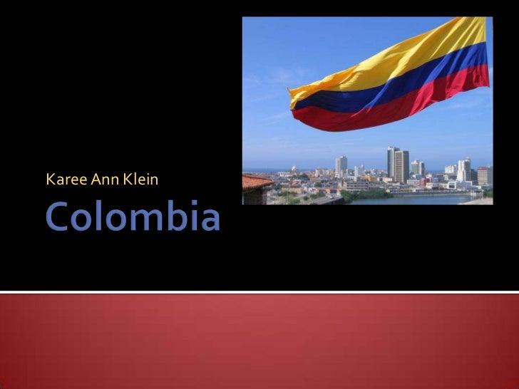 Colombia<br />Karee Ann Klein<br />