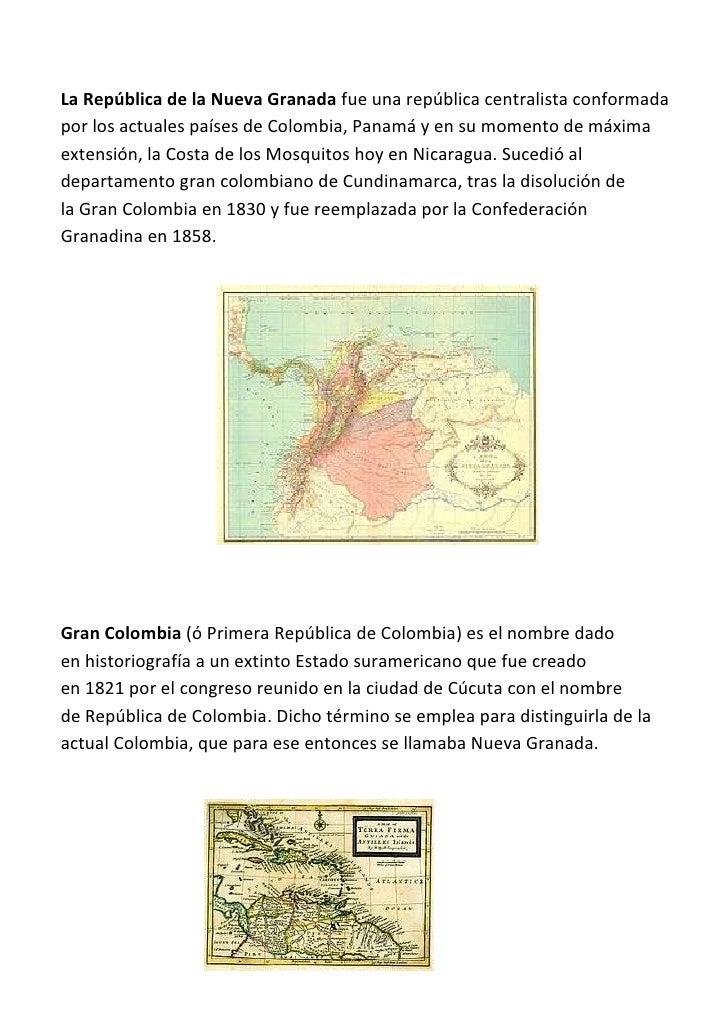 La República de la Nueva Granada fue una república centralista conformadapor los actuales países de Colombia, Panamá y en ...