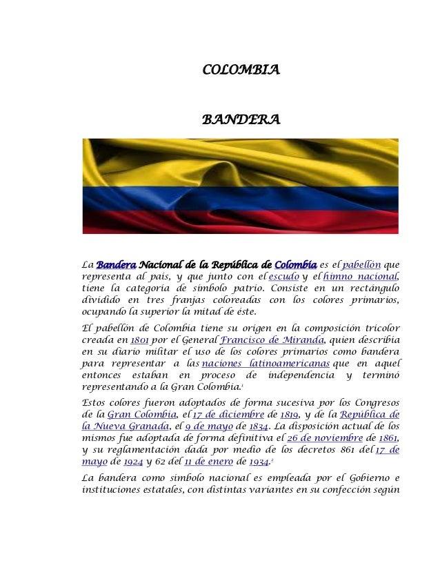 COLOMBIA                          BANDERALa Bandera Nacional de la República de Colombia es el pabellón querepresenta al p...