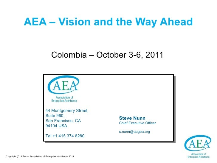 AEA – Vision and the Way Ahead Colombia – October 3-6, 2011 44 Montgomery Street, Suite 960, San Francisco, CA 94104 USA T...