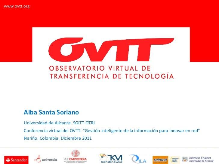 """Alba Santa Soriano Universidad de Alicante. SGITT OTRI.  Conferencia virtual del OVTT: """"Gestión inteligente de la informac..."""