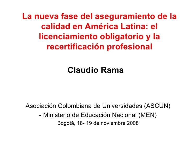 La nueva fase del aseguramiento de la calidad en América Latina: el licenciamiento obligatorio y la recertificación profes...