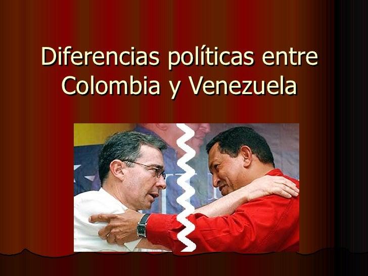 Diferencias políticas entre Colombia y Venezuela