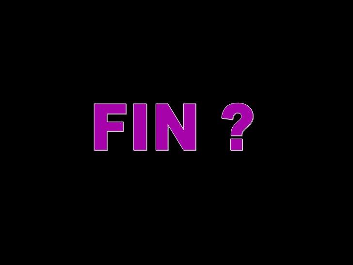 FIN ?