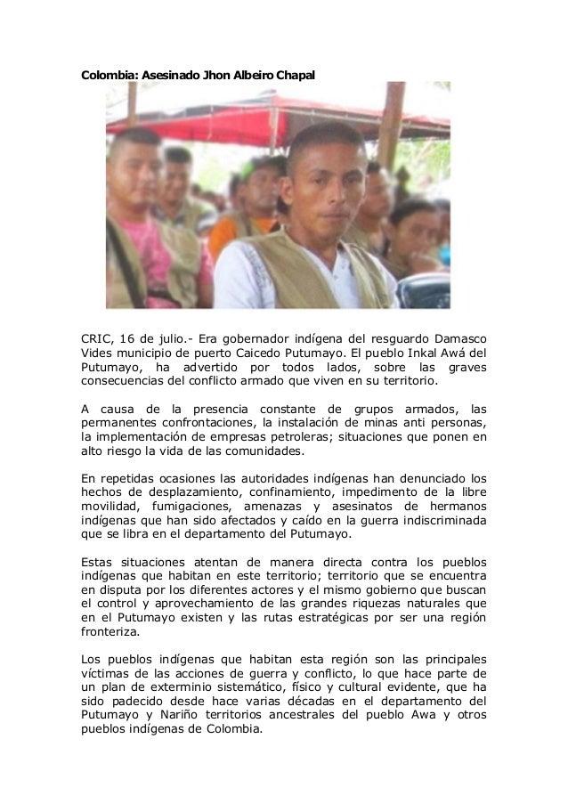 Colombia: Asesinado Jhon Albeiro Chapal CRIC, 16 de julio.- Era gobernador indígena del resguardo Damasco Vides municipio ...