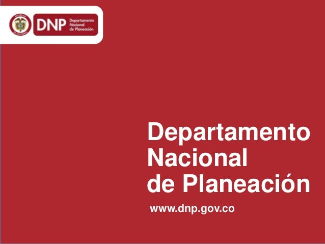 Departamento Nacional de Planeación www.dnp.gov.co