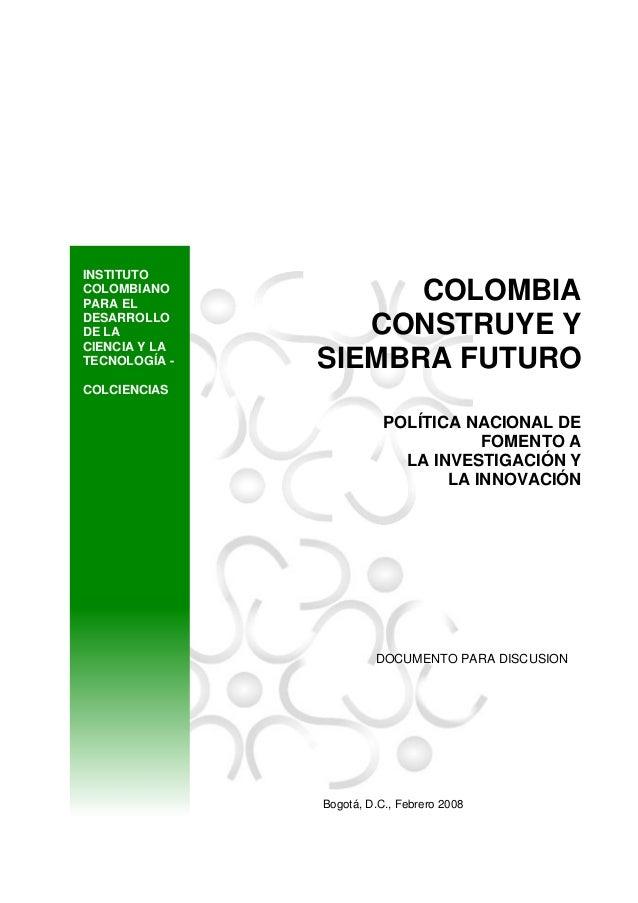 INSTITUTO COLOMBIANO PARA EL DESARROLLO DE LA CIENCIA Y LA TECNOLOGÍA -  COLOMBIA CONSTRUYE Y SIEMBRA FUTURO  COLCIENCIAS ...