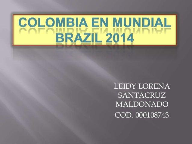 LEIDY LORENA SANTACRUZ MALDONADO COD. 000108743