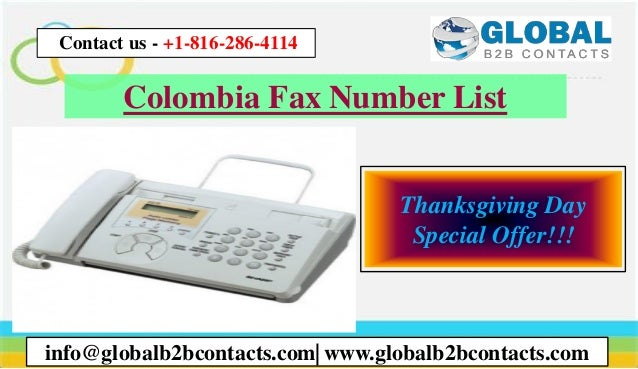 Colombia Fax Number List info@globalb2bcontacts.com| www.globalb2bcontacts.com Contact us - +1-816-286-4114 Thanksgiving D...
