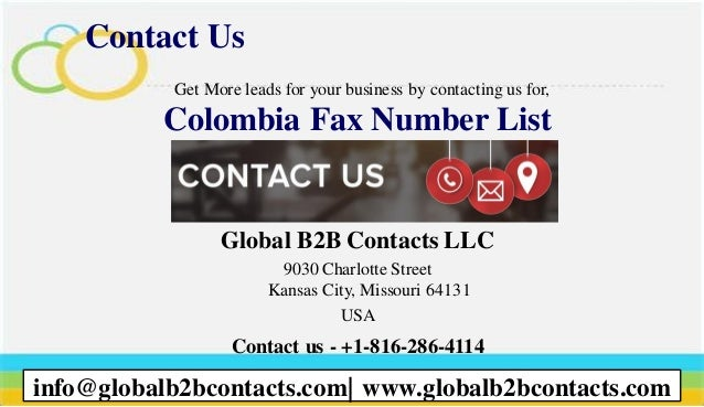 Contact Us Get More leads for your business by contacting us for, Colombia Fax Number List Global B2B Contacts LLC 9030 Ch...