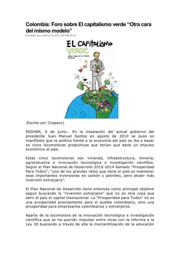 """Colombia: Foro sobre El capitalismo verde """"Otra caradel mismo modelo""""Enviado por ewituri el Vie, 06/08/2012(Escrito   por ..."""