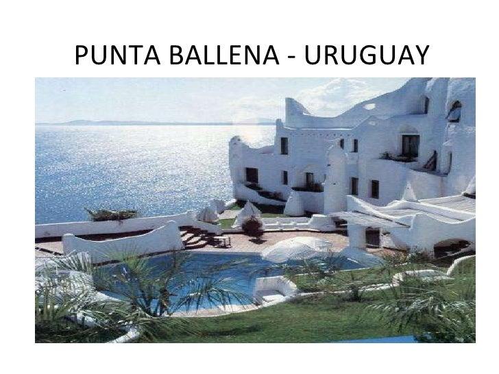 PUNTA BALLENA - URUGUAY